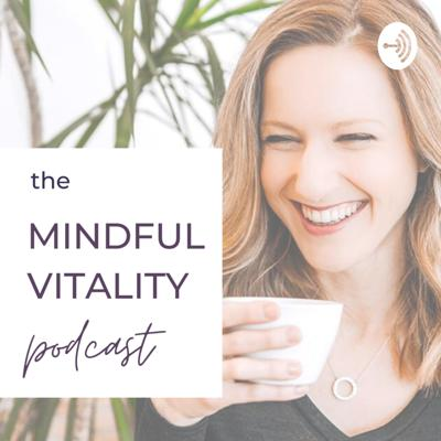 The Mindful Vitality Podcast with registered nutritionist Holly Bradich