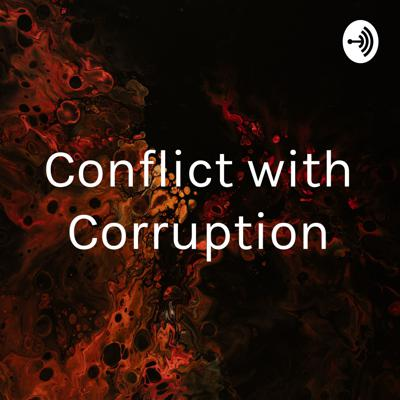 Conflict with Corruption