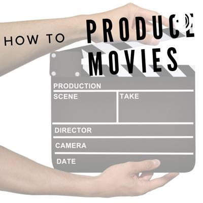 How To Produce Movies