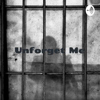 Unforget Me: Writings and Stories from Incarcerated Students