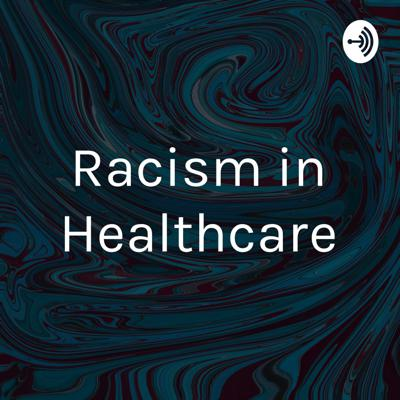Racism in Healthcare