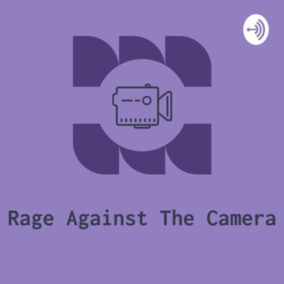 Rage Against The Camera