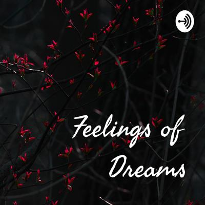 Feelings of Dreams