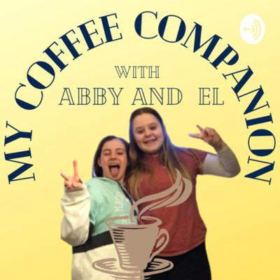 Join Abby and El as they explore their crazy world- drinking coffee along the way! BSD, School, Hobbies, this podcast is the total package! Tune in wherever you get your podcasts! Enjoy!