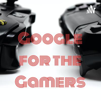 Google for the Gamers