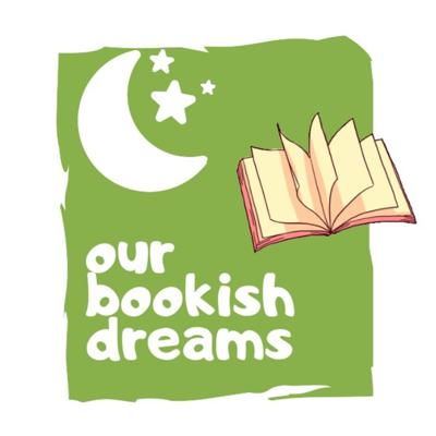 Our Bookish Dreams