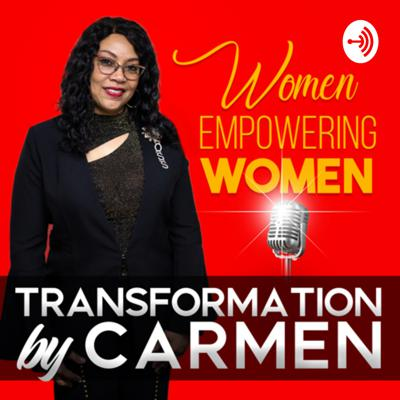 Transformation by Carmen: Women Empowering Women