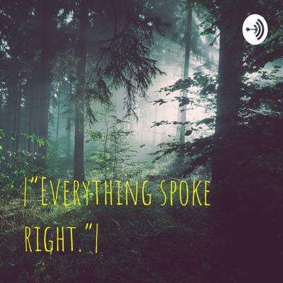 """ """"Everything spoke right."""" """