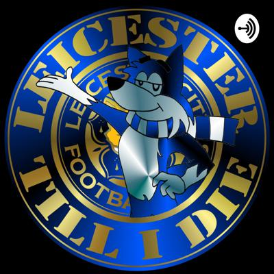 Leicester City FC | Leicester till I Die