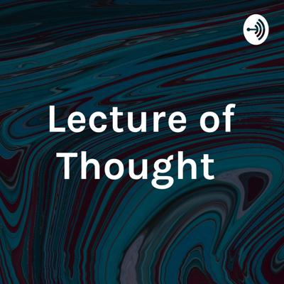 Lecture of Thought