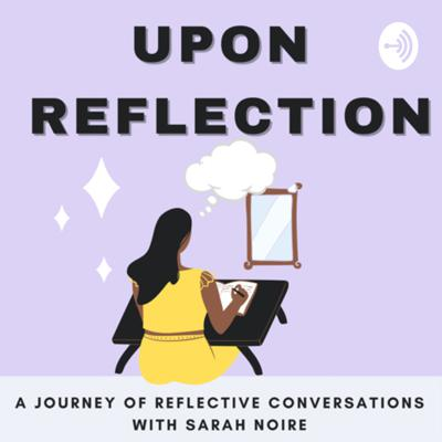 Upon Reflection Podcast