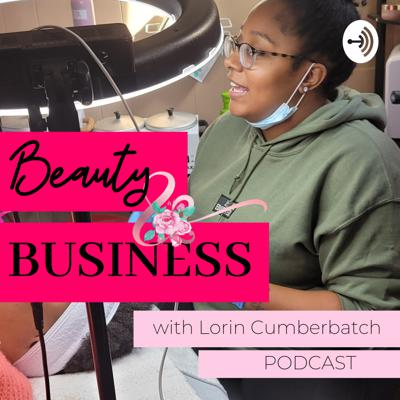 Beauty & Business with Lorin Cumberbatch