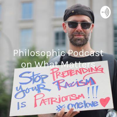Philosophic Podcast on What Matters: From student of Ethics