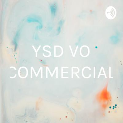 YSD VO COMMERCIAL