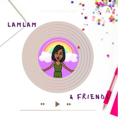 (Conversations with) Lamlam and friends