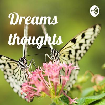 Dreams thoughts