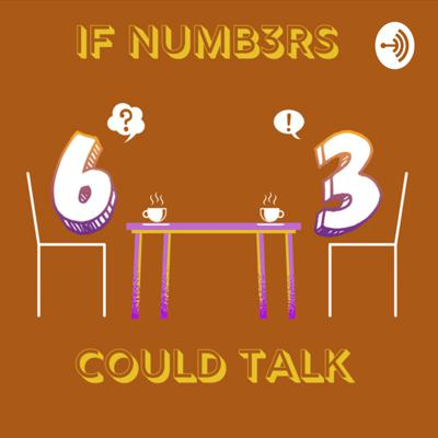 If Numbers Could Talk