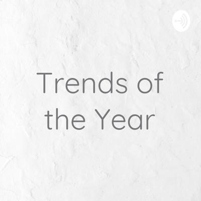 Trends of the Year