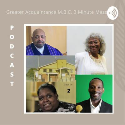 3 Minute Inspirational Message with Greater Acquaintance Church
