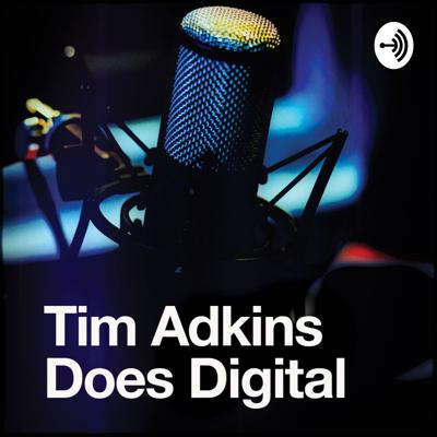 Digital and social media marketing mixed in with real life casual conversation. Presented by Tim Adkins, designer, blogger, podcaster, and professional creative media consultant and practitioner. Support this podcast: https://anchor.fm/timadkins/support