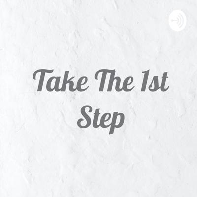 Take The 1st Step