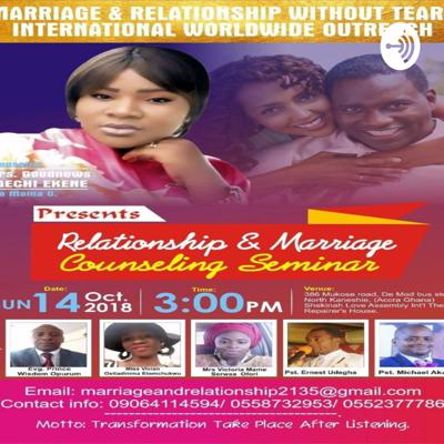 Marriage And Relationship Without Tears International Worldwide Outreach