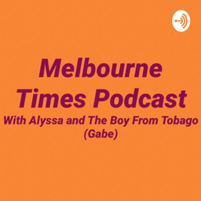 Melbourne Times Podcast