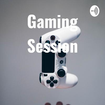 Gaming Session