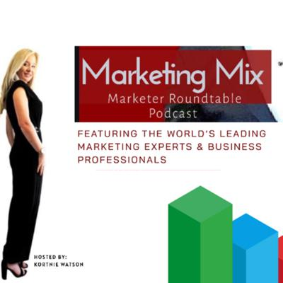Marketing Mix Podcast: Marketer Roundtable Hosted by Kortnie Watson