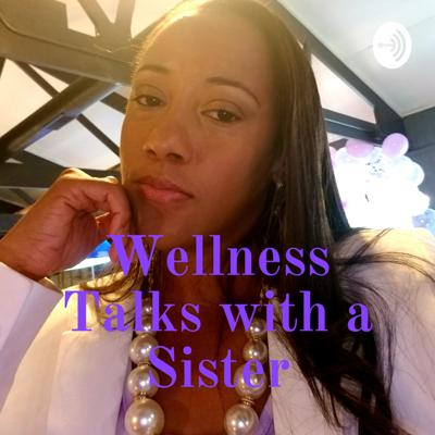 Wellness Talks with a Sister