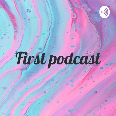 💗First podcast💗