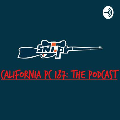 California PC 187: The Podcast
