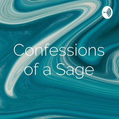 Confessions of a Sage