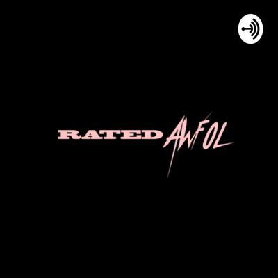 Rated AWFOL