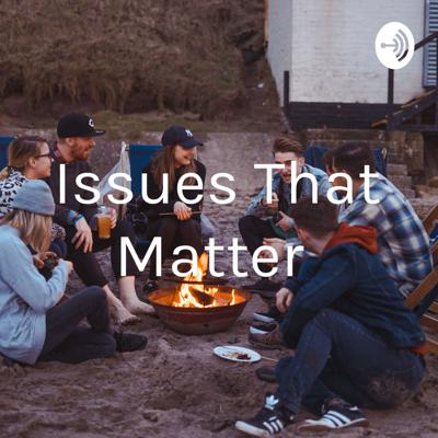 Issues That Matter