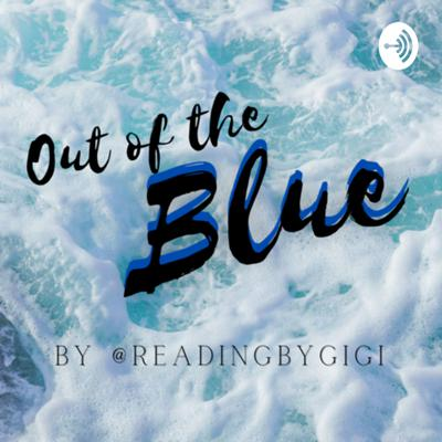 Out of the Blue by @ReadingbyGigi