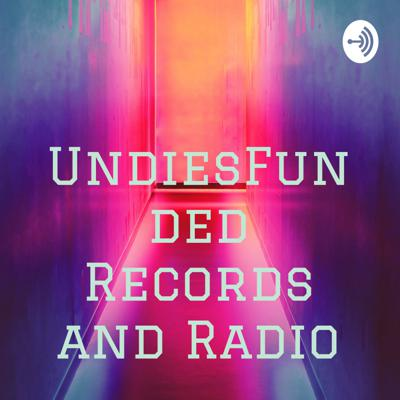 UndiesFunded Records and Radio