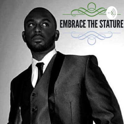 Embrace the Stature
