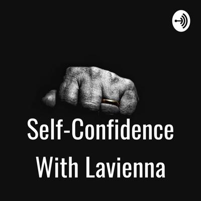 Self-Confidence With Lavienna