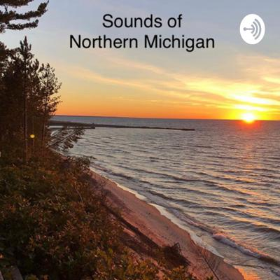 Relaxing Sounds of Northern Michigan