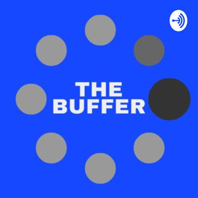 The Buffer - Movie/Streaming Podcast