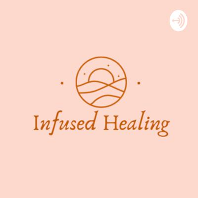 Infused Healing