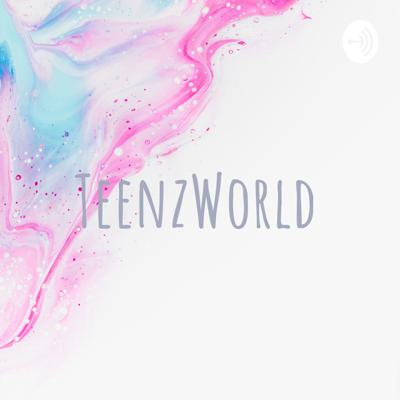 Welcome to TeenzWorld! S.J tells us about her podcast and what she will be talking about.