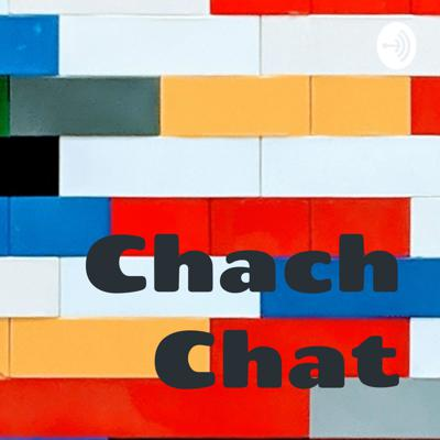 Chach Chat