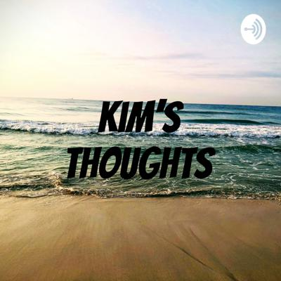 Kim's thoughts
