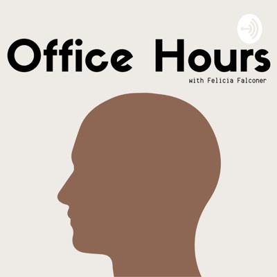 Office Hours with Felicia Falconer