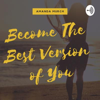 Become a better version of you