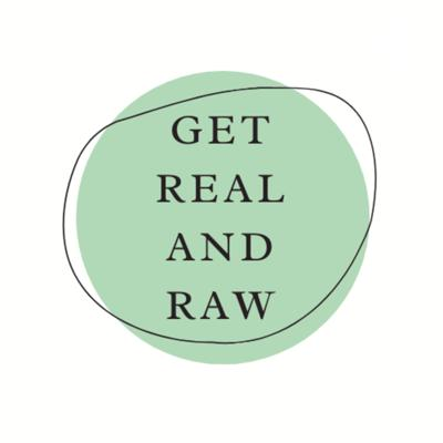 Get Real and Raw