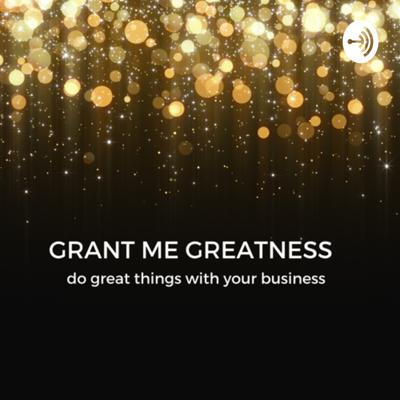 Grant Me Greatness