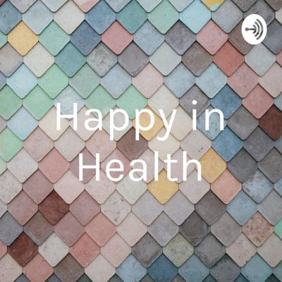 Happy in Health